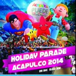 Desfile de Globos Gigantes #Acapulco 25 dic 11:00 hrs @AcapulcoGob y @MegaFeriaImp invitan !! http://t.co/CeOQn1XCg9