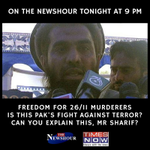 On The Newshour tonight at 9: Is Lakhvi, the killer of 164 Indians a good terrorist, Mr Sharif?#PakBailsOutTerror http://t.co/UnQ9RU3w29