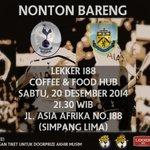 #NobarBdg Tottenham vs Burnley | @lekker188 jl. asia afrika 188 | Sabtu, 20-12-14 21.30 WIB |15k| CP: @IndoSpurs_Bdg http://t.co/UU8oSKZ6Un