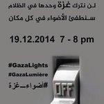 19.12.2014 7-8pm Switch off your light SOLIDARITY with Palestinian Families in Gaza #GazaLights #GazaLumière http://t.co/AcGBjVFCJy
