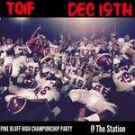 #TGIF | ????Dec.19th | @ The Station | Pine Bluff High Championship Celebration???? http://t.co/6bDsmnvqri