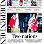 +++ TWO NATIONS. This mornings @Independent front page: http://t.co/x2hx1Fq1IO +++
