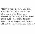Marry a man who loves you more than you love him. http://t.co/Doucwi4HY3