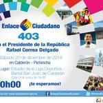 Les esperamos hoy en el #Enlace403 desde #Calderón - #Quito con el Presidente @MashiRafael http://t.co/57lyNuWVXL