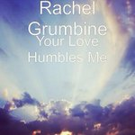 #Music #News @RachelGrumbine #Album is up! #YourLoveHumblesMe all online stores! Get it Now! God bless you! http://t.co/lyQThc6GSu