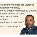 """""""Returning violence for violence multiplies violence."""" #NYPD #NYPDShooting http://t.co/XvE5fIT8Ww"""