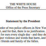 """I unconditionally condemn todays murder of two police officers in New York City."" —President Obama: http://t.co/NAeTxpV70U"