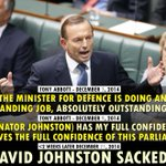 """Tony Abbott two weeks ago, David Johnston """"doing an absolutely outstanding job"""". Today, SACKED! #AusPol http://t.co/bYzXl8EyBK"""
