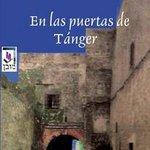 . @LIBROSMEJORADOS: RT @MoisBenarroch #novela EN LAS PUERTAS DE TÁNGER #Tetuán http://t.co/6Vp6tQelcb http://t.co/ICz2SHe8HA