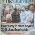 """""""I will not stay in office beyond 2015"""" -GEJ 2011 http://t.co/BiKE5hKRCU"""