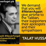Dear @TalatHussain12 no more airtime for Taliban #NeverAgain #NeverForget http://t.co/Im2h6cfdIv