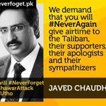 Dear @javedchoudhry no more airtime for Taliban #NeverAgain #NeverForget http://t.co/m2qZcUM4Wp