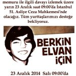 Berkinimiz için yarın 23 Aralık Salı 09:00'da İstanbul 51. Asliye Ceza Mahkemesinde olacağız. http://t.co/DbPK5c80Ck