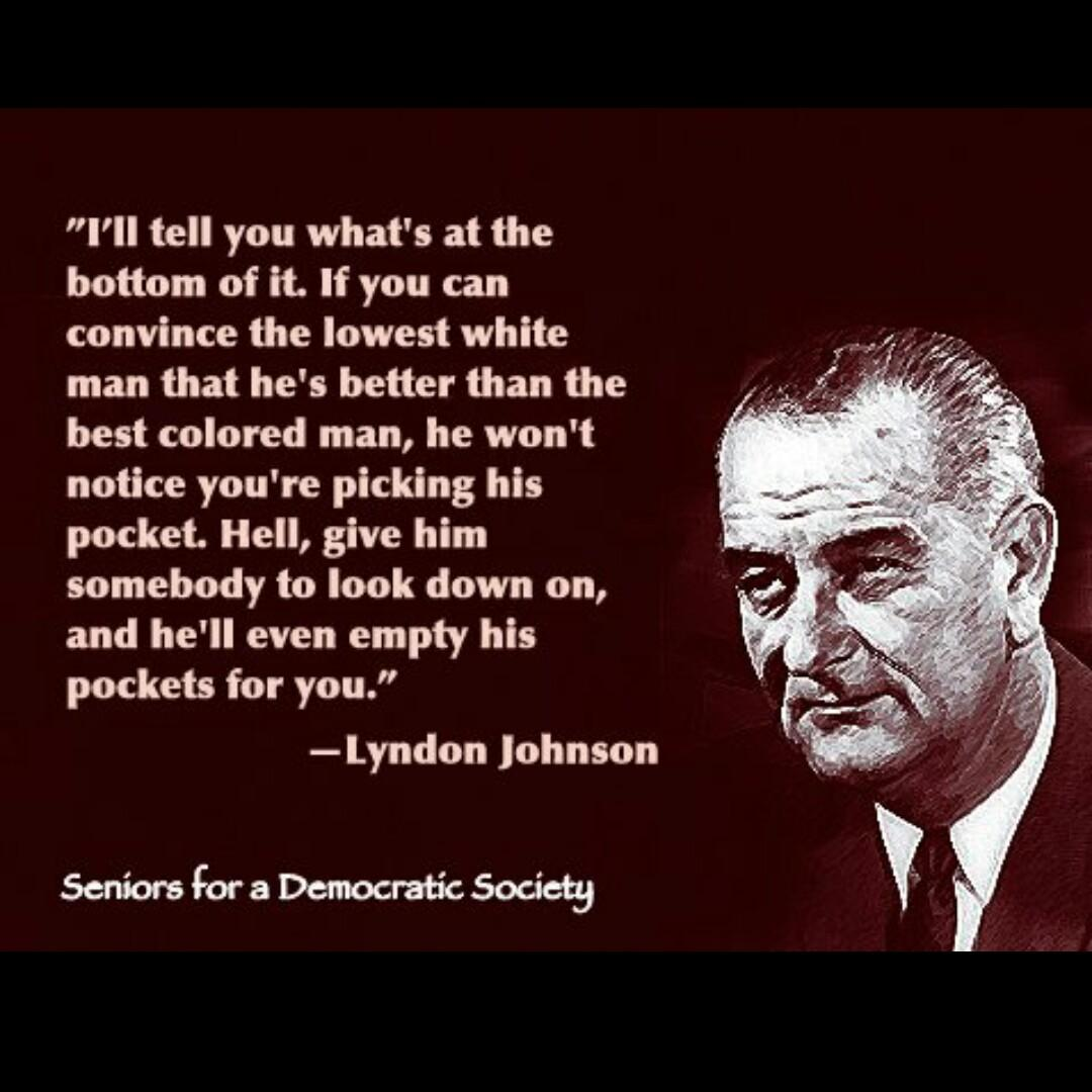 @jaberard @boris3324 @Chuutritt @jettramel Lyndon Johnson best summed up conservatism http://t.co/ZiLzfoCoQl
