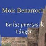 Mois Benarroch En las puertas de Tánger (Áncora y Delfín) (Spanish Edition)   http://t.co/qGtFK2BHZM  http://t.co/r6FdiKB16d