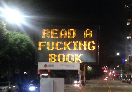 "Traffic sign to L.A., ""Read a f*cking book"" http://t.co/PNSG5twJ3Q http://t.co/rUGM5vFeD6"