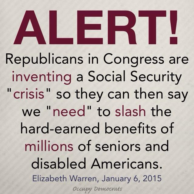 """As Sen. Elizabeth Warren put it, GOP lawmakers are ""inventing a #SocialSecurity crisis."" [Graphic: Occupy Democrats] http://t.co/U03jPmVo3X"