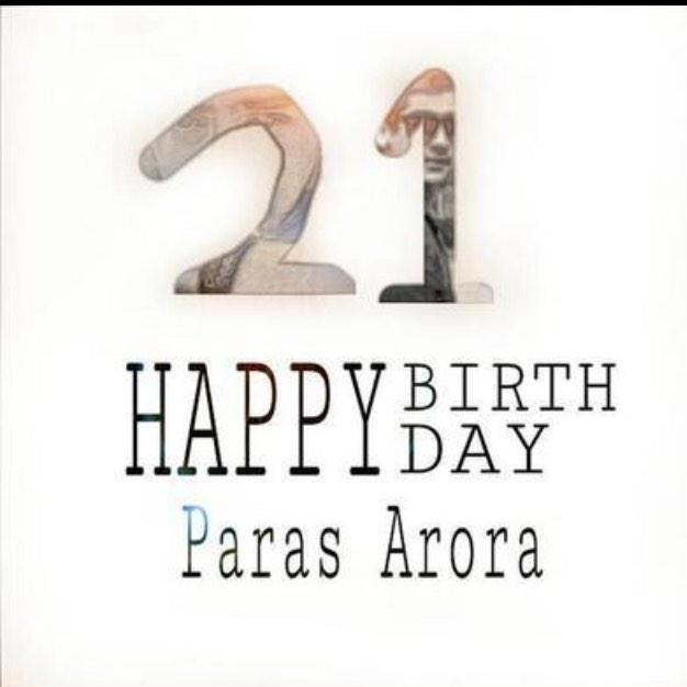Happy Birthday Paras Arora ! 21thn ,, Wish you all the best ({}) God Bless You :*