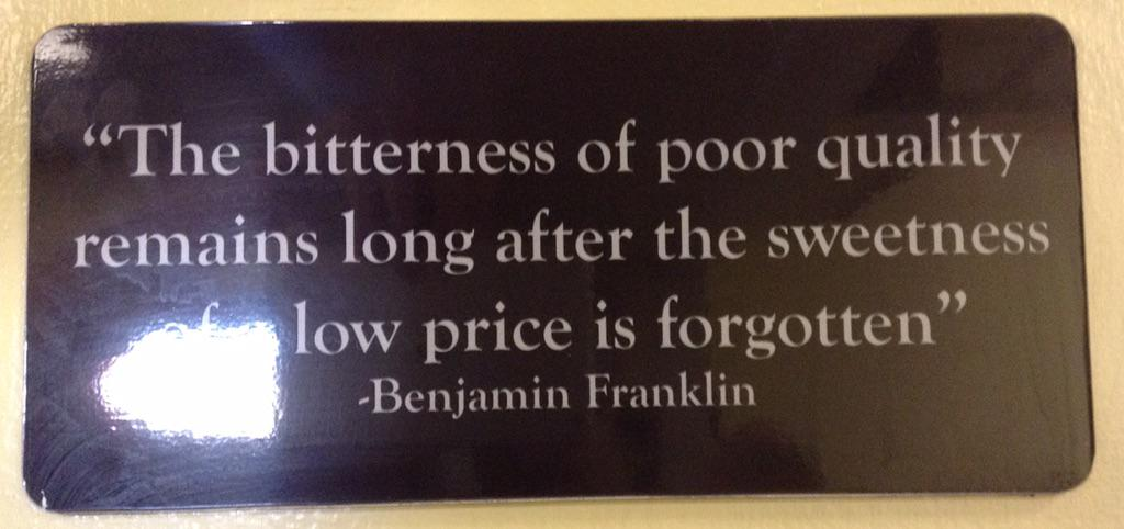 Saw this great Ben Franklin quote today at a mechanic's shop. Amen. http://t.co/bVNcSJyQYQ