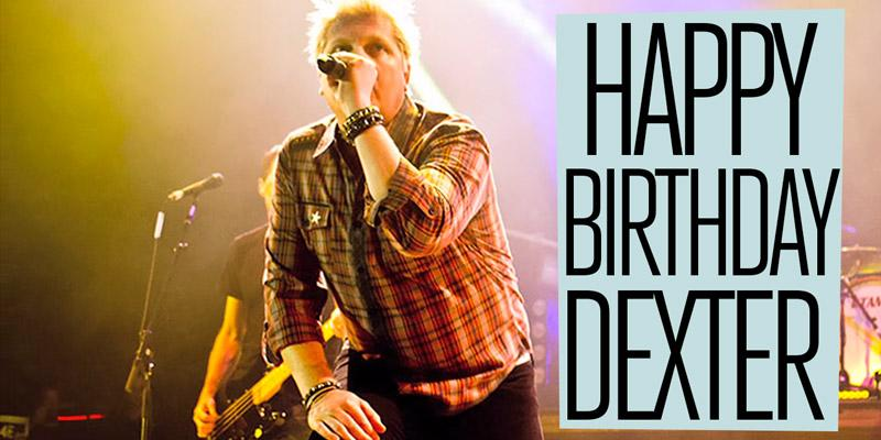 Happy Birthday to our very own Dexter Holland! http://t.co/CjcPiA1sVB