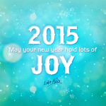 Here's to the start of something new and wonderful! Wish each & everyone of you a fabulous 2015! God Bless!