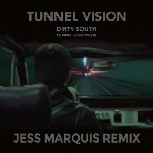 Free Download: @dirtysouth feat. @somekindawonder - Tunnel Vision (Jess Marquis Remix) http://t.co/o5W9hBEdkM http://t.co/T1wUTiHO1d