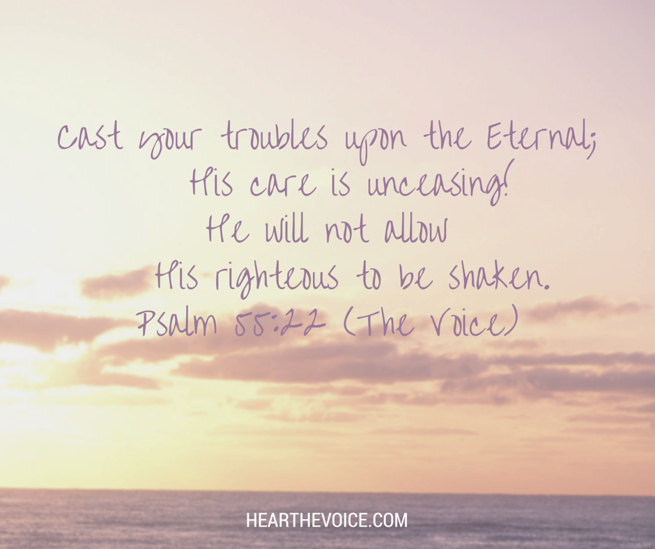 Cast your troubles upon the Eternal; His care is unceasing! He will not allow His righteous to be shaken. Ps 55:22 http://t.co/M4xH1GyPSH