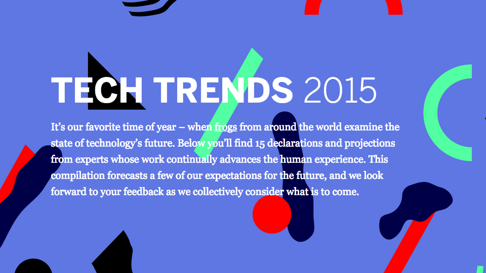 The wait is over. Read our 15 Tech Trends for 2015:  http://t.co/u3jYQ0MBTs #frogTechTrends2015 http://t.co/TuF2jgBcjq