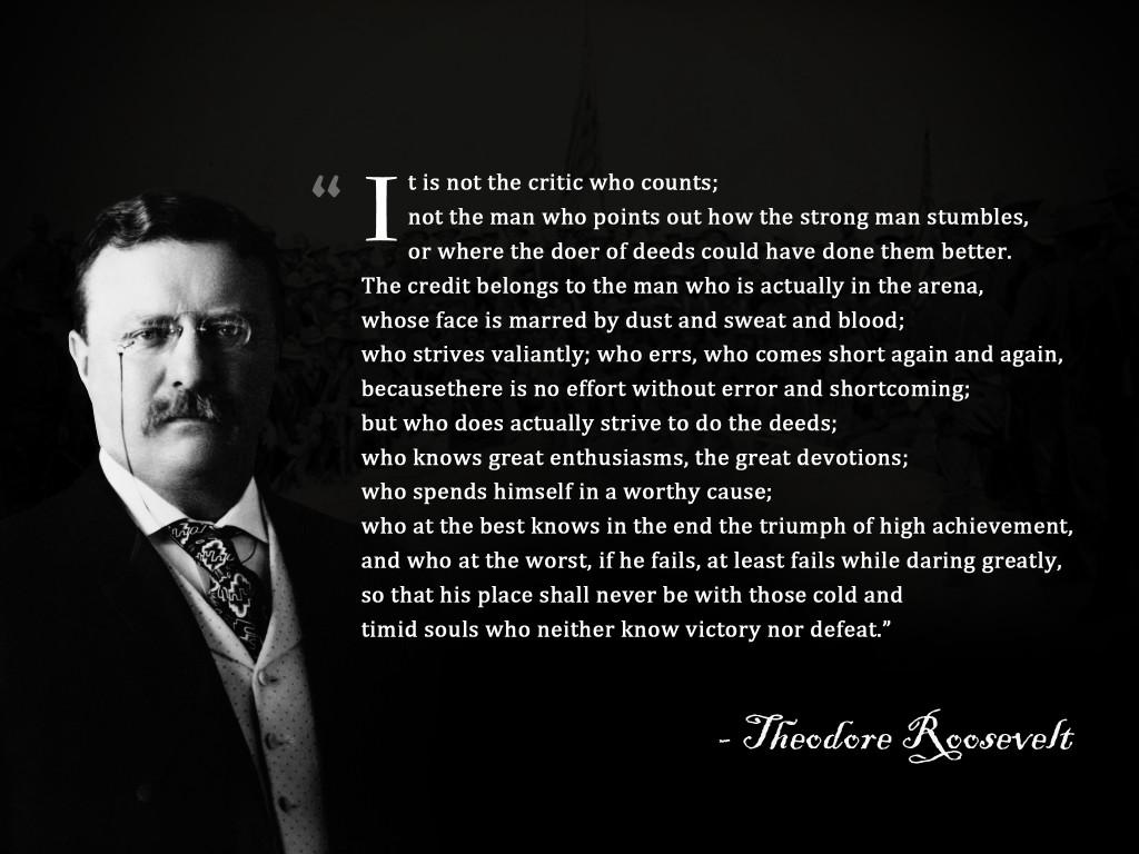 Aspiring film critic? Print this out and pin it above your desk. [The Man in the Arena - Theodore Roosevelt]: http://t.co/Gi5aj5C1Mk