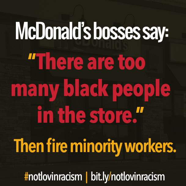 We're #notlovinracism from @mcdonalds bosses who violate workers' rights: http://t.co/ecd7E1G8BN #1u http://t.co/lGzCxFcqAa