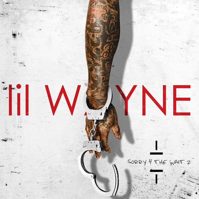 "Lil Wayne ""Sorry 4 The Wait 2"" mixtape drops today. http://t.co/FKsu5Fr741"