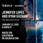 RT @AOLBUILD: Can't wait to hear @JLo & @ryanAguzman talk about their new film #TheBoyNextDoor w/ @joshuahorowitz  on #BUILDseries http://t…