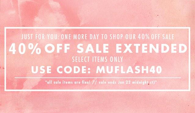 Our 40% off #sale is extended just for you! Go crazy and use code: MUFLASH40!