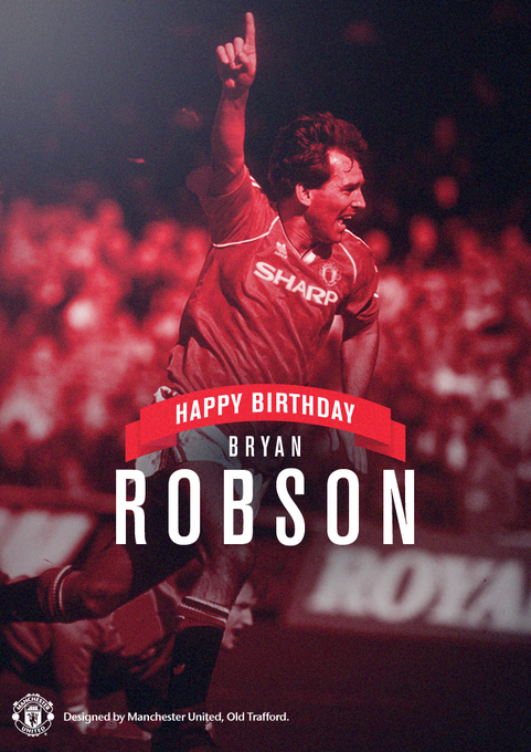 """ Happy birthday to legend what a player he was. Loved Bryan Robson!"