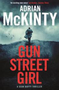 New Sean Duffy by @adrianmckinty out now! My review of GUN STREET GIRL: http://t.co/KQrD0AtSW7 http://t.co/5YRIvti3ZW