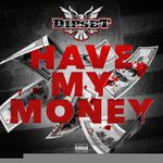 """RT @DJBOBBYTRENDS: NEW MUSIC: Dipset """"Have My Money"""" [@jimjonescapo @Mr_Camron @thejuelzsantana]  http://t.co/D8ppjnovRg http://t.co/erhPkX…"""