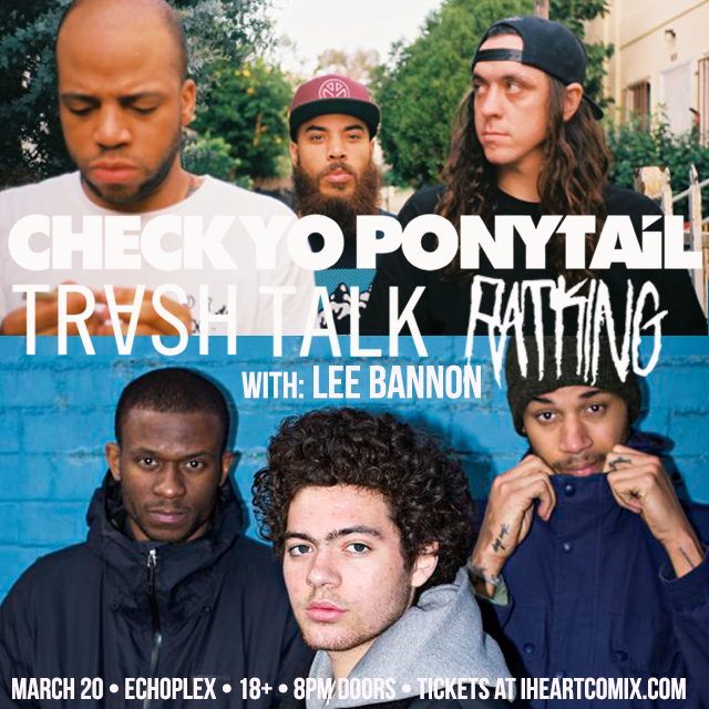 ★ANNOUNCING★ @CHECKYOPONYTAIL w @TRASH_TALK @RatKing & @LeeBannon at @TheEchoLA PLEX! ON SALE: http://t.co/hs0B8mXGBS http://t.co/2YACIap6QI
