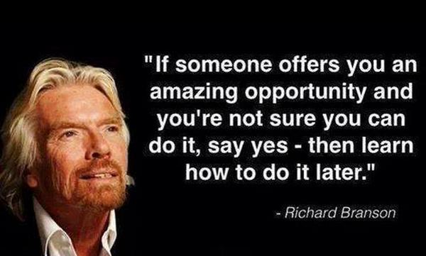 If someone offers you an #opportunity; and you're not sure if you can do it, say YES and figure it out! #entrepreneur http://t.co/76YajdpYPv