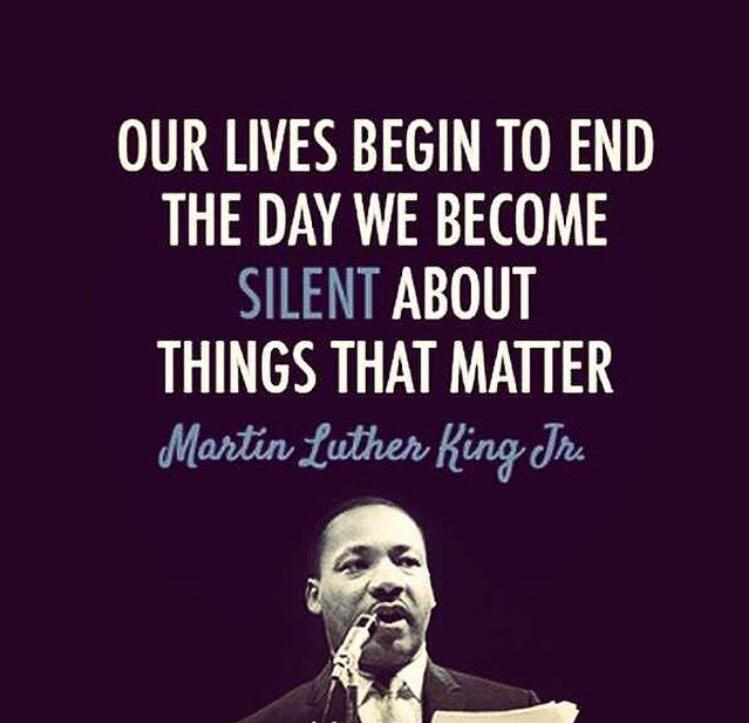 """Our lives begin to end the day we become silent about things that matter."" #MLK http://t.co/zVh1UWyvrs"