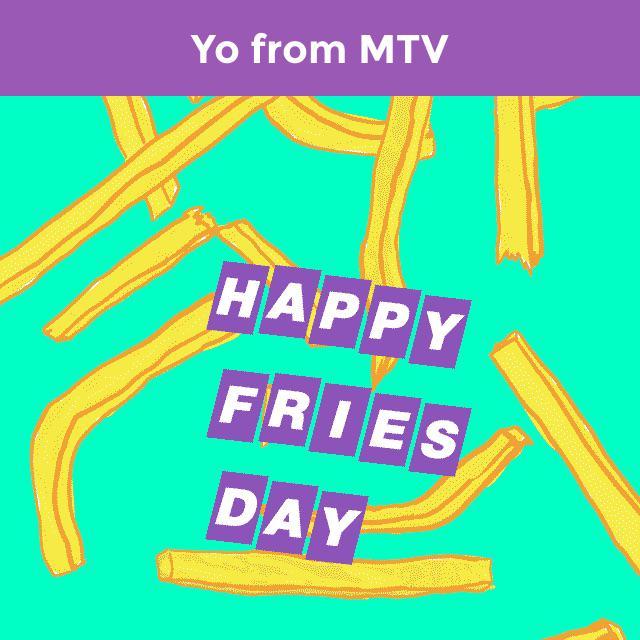 Yo! Happy Fries-DAY! http://t.co/lZfi4rNgDG  Subscribe to MTV Yo!: http://t.co/ySW0KajZAA http://t.co/CH4YdUmf3P