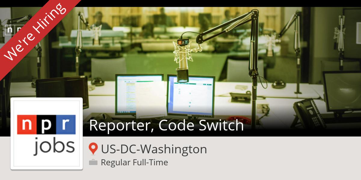 New #job opening at #NPR in #Washington! #Reporter, #Code Switch http://t.co/9zDfMbEcnj http://t.co/CRtFsRIA4d