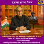 Watch - Republic Day eve message by President of India - @7 pm on @DDNational & Live-Stream on http://t.co/xpoEvQJmEI http://t.co/NzqRWivWlB