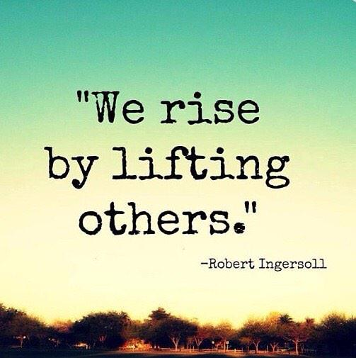 We rise by lifting others #quote RT @10MillionMiler @alphabetsuccess #inspiration #wisdom http://t.co/OJ7lKJUwOY