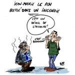 DESSIN: Le Pen blessé dans un incendie http://t.co/PojIQJmwb3