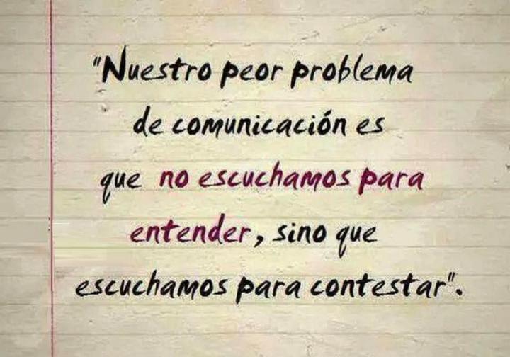 """¡Qué gran verdad! """"Nuestro peor problema de #comunicación es que no escuchamos para entender sino para contestar"""" #fb http://t.co/U2hQOx7i0x"""