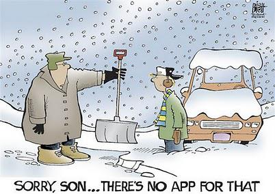 Sorry son...there's no app for that! #BlizzardOf2015 http://t.co/GZZsVZnQ6m v @SecRecon #mobiledev #indiedev #appdev #Intelandroid #c_e