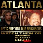 "MT @PaternityCourt: ""#Atlanta, watch guests from your hometown today on #PaternityCourt, tune in to @ATLCW! #ATL http://t.co/EBzugN1pYj"""