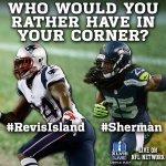 RT @nflnetwork: Who Would You Rather Have In Your Corner: #RevisIsland or #Sherman