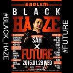 いよいよ今夜です! 1/28(水)【Black Haze✖️Future@Harlem】  FUTUREメンツ&Black Hazeメンツ気合い十分です! 最近CLUB行ってないな〜って人達も是非! 今夜は皆居ますよ✨\(^o^)/ http://t.co/oJGZtpMpKE