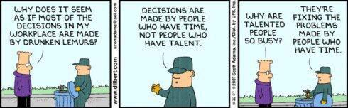 """""""Decisions are made by people who have time, not people who have talent."""" http://t.co/b77gUcB4Zt"""